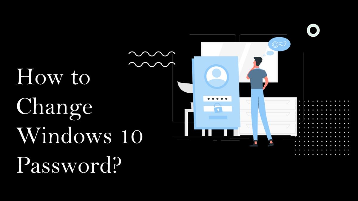How to Change Login Password on Windows 10