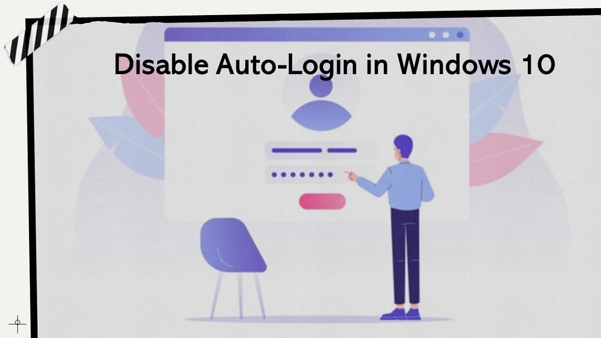 How to Disable Auto-Login in Windows 10