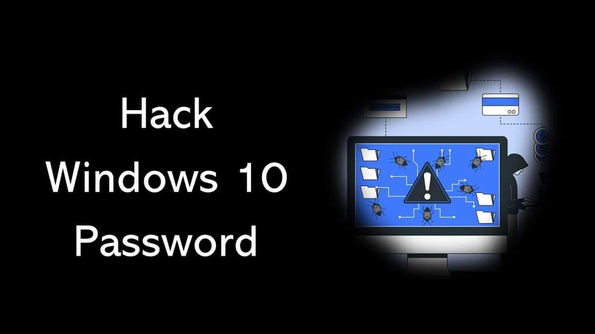 How to Hack Windows 10 Admin Password