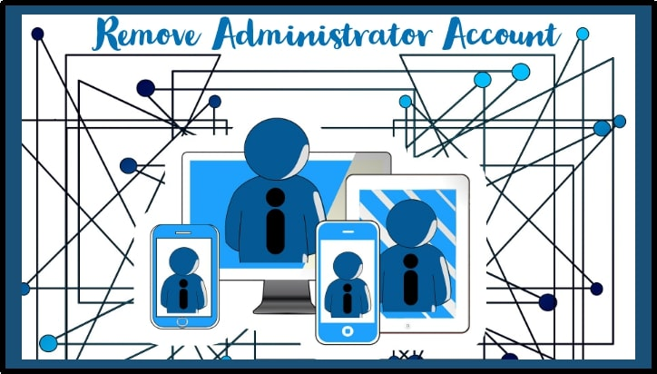 How to Remove Administrator Account in Windows 10