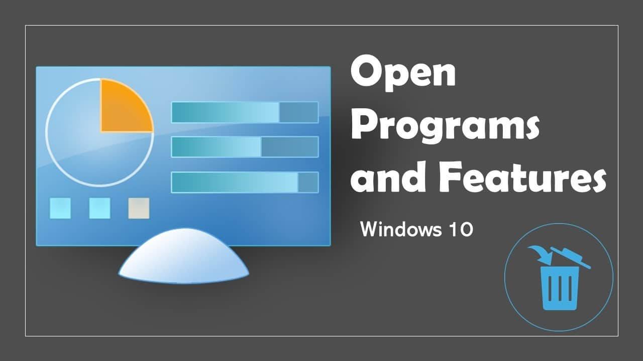 How to Open Programs and Features in Windows 10